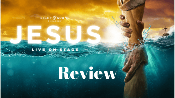 "Sight and Sound Theaters ""Jesus"" Review"