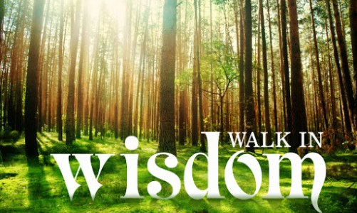 Walking in Wisdom and Redeeming the Time – Encouragement from the Bible