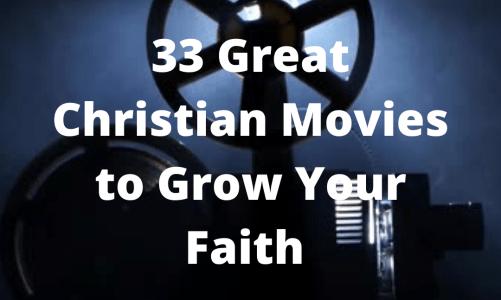 33 Great Christian Movies to Grow Your Faith