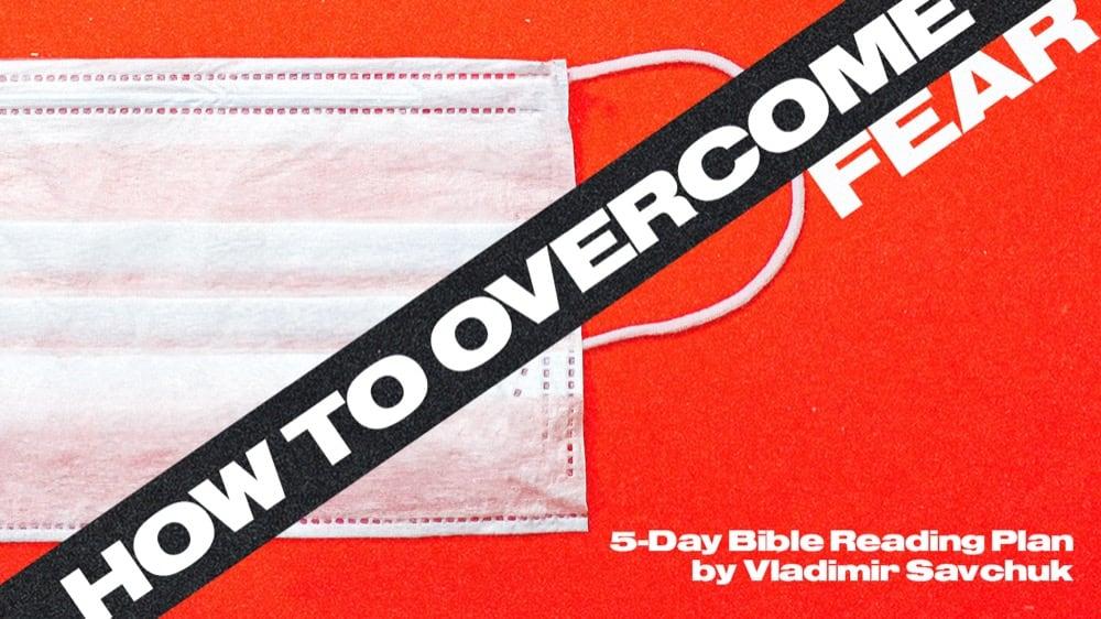 Reading Plan - Overcome Fear