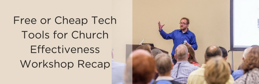 Banner of Free or Cheap Tech Tools for Church Effectiveness Workshop Recap