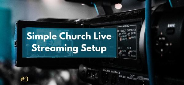 Simple Church Live Stream Setup #2