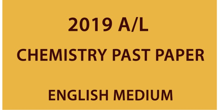 2019 A/L Chemistry Past Paper - English Medium