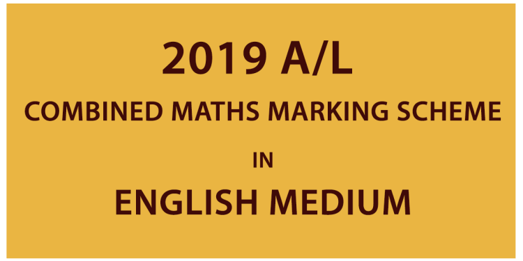 2019 AL Combined Maths Marking Scheme - English Medium