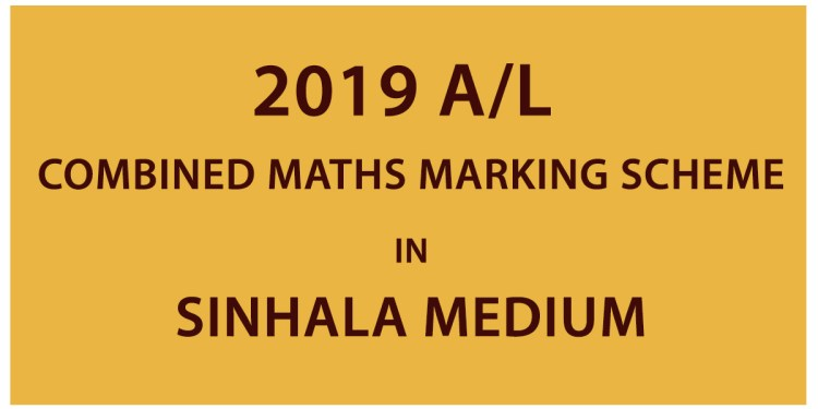 2019 AL Combined Maths Marking Scheme - Sinhala Medium