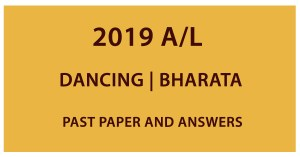 GCE A/L Dancing(Bharata) Past paper and answers 2019