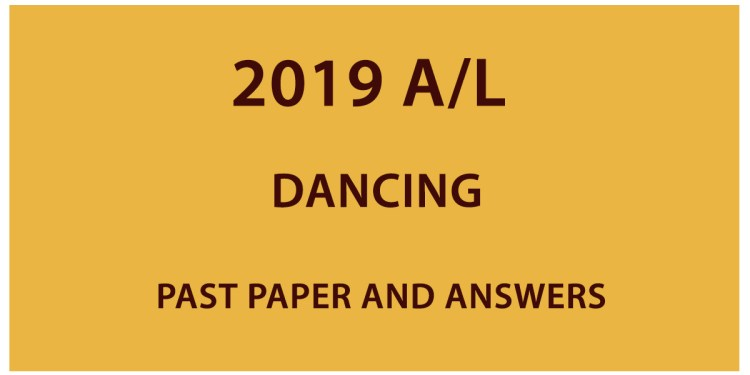 2019 AL Dancing past paper and answers