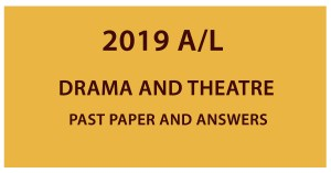 Download GCE A/L Drama and Theatre Past paper