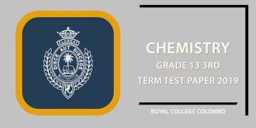 Chemistry Grade 13 3rd Term Test Paper 2019 - Royal College Colombo