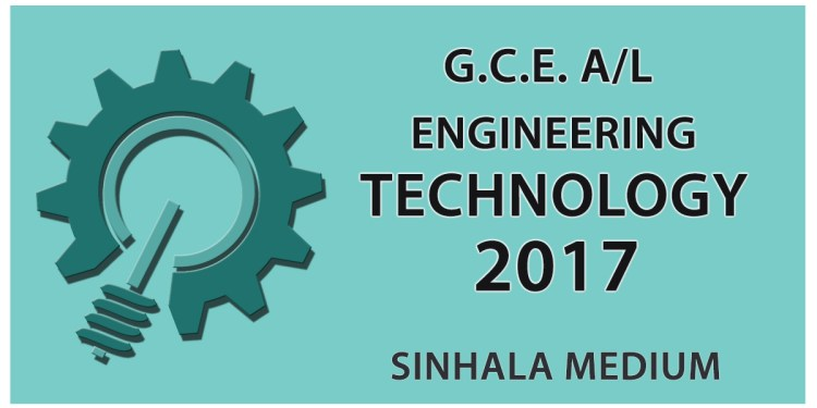 Download GCE Advanced Level Engineering Technology paper in Sinhala medium 2017. You can download the PDF file from the link below. It's free to download. Examination  –     GCE A/L Grade             –     Grade 13 Subject           –    Engineering Technology Year                –     2017