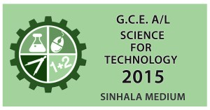 GCE Advanced Level Science for Technology paper in Sinhala Medium - 2015