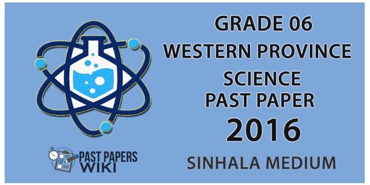 Download 2016 Grade 06 Science paper in Sinhala medium