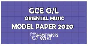 GCE OL Oriental Music Model Paper 2020