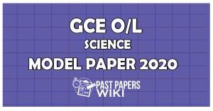GCE OL Science Model Paper 2020