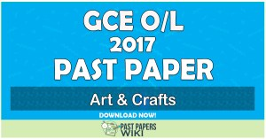 2017 O/L Art & Crafts Past Paper | English Medium