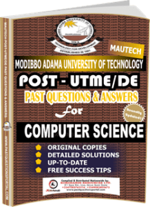 MAUTECH Post UTME Past Questions for COMPUTER SCIENCE