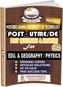 MAUTECH Post UTME Past Questions for GEOGRAPHY PHYSICS & EDUCATION