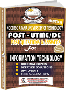 MAUTECH Post UTME Past Questions for INFORMATION TECHNOLOGY