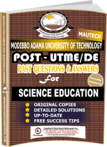 MAUTECH Post UTME Past Questions for SCIENCE EDUCATION