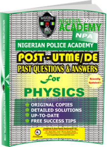 NPA Post UTME Past Questions for PHYSICS