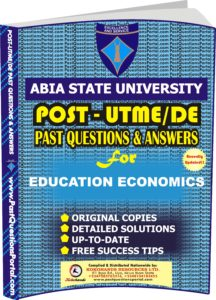 ABSU Post UTME Past Questions for EDUCATION ECONOMICS