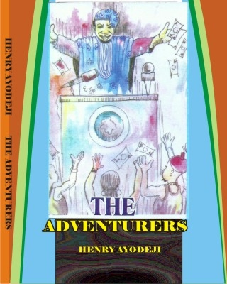 Book Review of The Adventurers By Henry Ayodeji