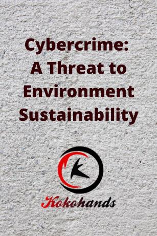 Cybercrime A Threat to Environment Sustainability
