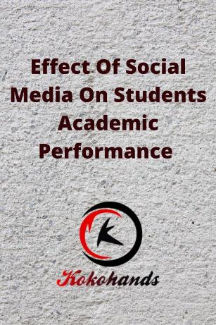 Effect Of Social Media On Students Academic Performance