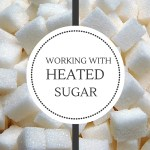 {Introduction to Pastry} – Working with Heated Sugar – Bomboane si cum lucram cu zaharul fierbinte