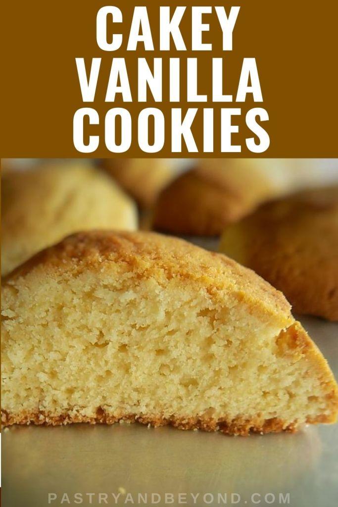 Cakey vanilla cookies cut in half with text overlay.