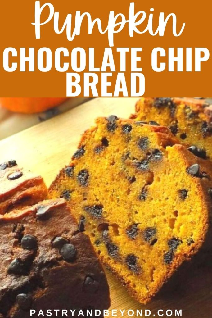 Slices of pumpkin chocolate chip bread with text overlay.