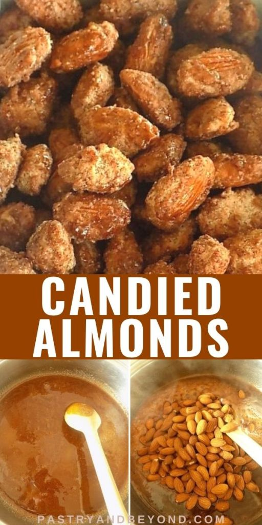 Candied almonds and step by step photos with text overlay.