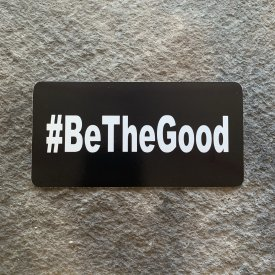 #BeTheGood Vinyl Decal