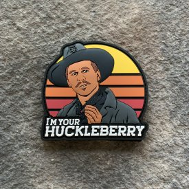 I'm your huckleberry PVC Patch