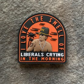I love the smell of liberal crying in the morning  PVC Patch