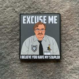 Office Space: I believe you have my stapler PVC Patch