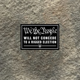 We the People Will Not Concede Vinyl Decal