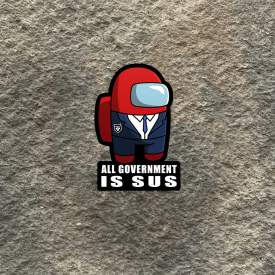 All Government is Sus Vinyl Decal