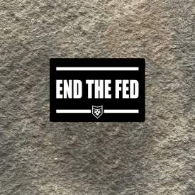 End the Fed Vinyl Decal