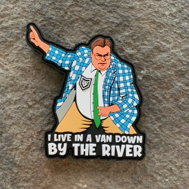 Chris Farley:   I live in a van down by the river PVC Morale Patch