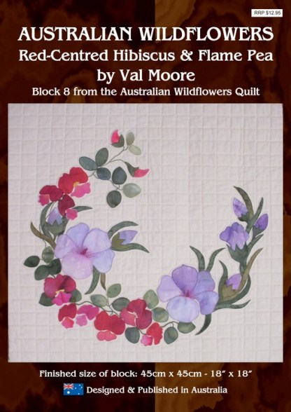 Australian Wildflowers Pattern 8: Red Centred Hibiscus & Flame Pea (by Val Moore)