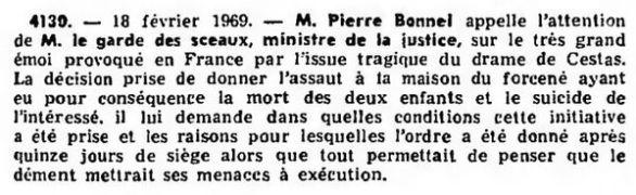 Bonnel (Pierre), Question écrite nº 4130 au ministre de la justice sur le très grand émoi provoqué en France par l'issue tragique du drame de Cestas, 18 février 1969