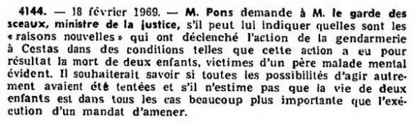 Pons (Bernard), Question écrite nº 4144 au ministre de la justice sur l'action de la gendarmerie à Cestas, 18 février 1969