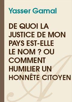 De quoi la justice de mon pays est-elle le nom ?