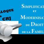 Colloque Simplification et modernisation du droit de la famille, mythe ou réalité ?