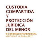 III Congreso Internacional Custodia compartida y protección jurídica del menor