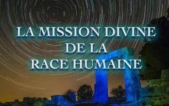La mission divine de la race humaine