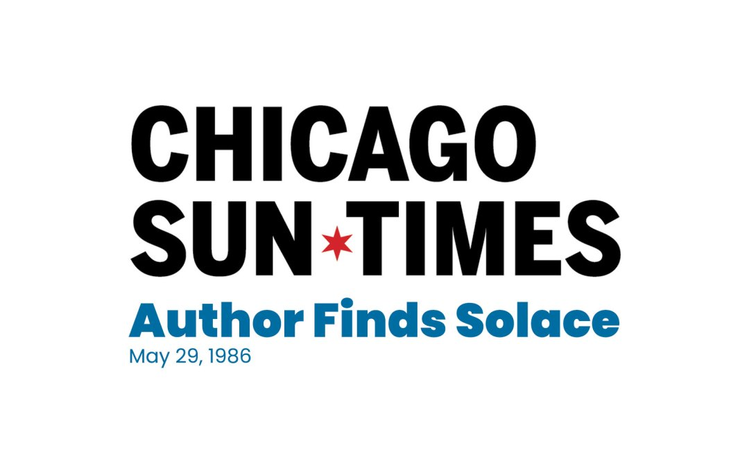 Chicago Sun-Times: Author Finds Solace (1986)