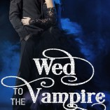 Premade: Wed to the Vampire