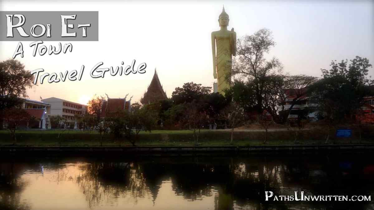 Roi Et: A Town Travel Guide